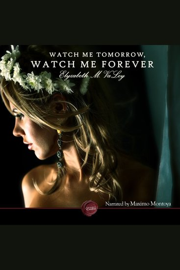 Watch Me Tomorrow Watch Me Forever - An Erotic Short Story - cover