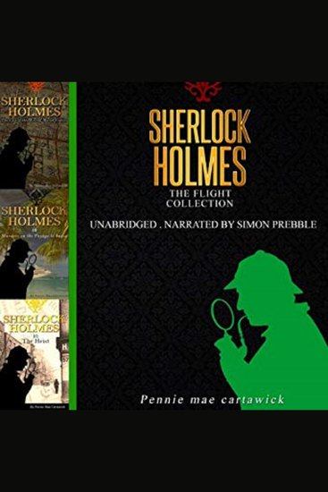 Sherlock Holmes: The Flight Collection - Three Sherlock Holmes Mysteries - cover