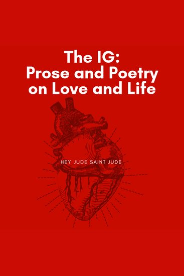 The IG - Prose and Poetry on Love and Life - cover
