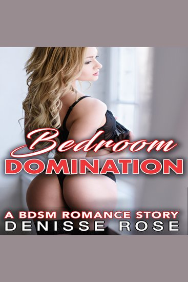Bedroom Domination - A BDSM Romance Story - cover