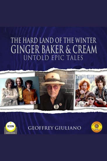 Hard Land of the Winter The: Ginger Baker & Cream - Untold Epic Tales - cover