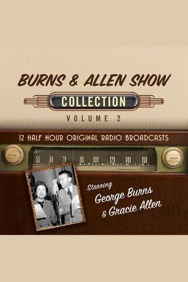 Burns & Allen Show Collection Volume 2 - 12 Half Hour Original Radio Broadcasts - cover