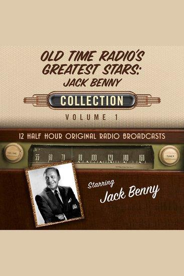 Old Time Radio's Greatest Stars: Jack Benny Collection Volume 1 - 12 Half Hour Original Radio Broadcasts - cover