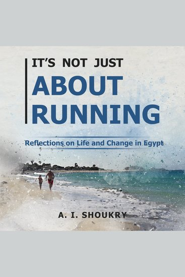 It's Not Just About Running - Reflections on Life and Change in Egypt - cover
