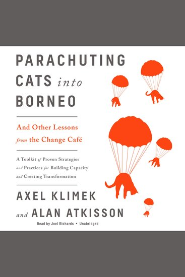 Parachuting Cats into Borneo - And Other Lessons from the Change Café - cover