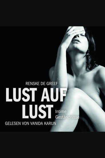 Erotik Hörbuch Edition: Lust auf Lust - Intime Geständnisse - cover