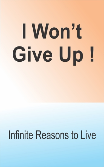 I Wont Give Up! - Infinite Reasons to Live! - cover