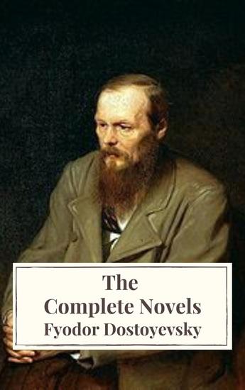 Fyodor Dostoyevsky: The Complete Novels - cover