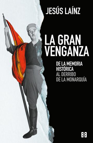 La gran venganza - De la memoria histórica al derribo de la monarquía - cover