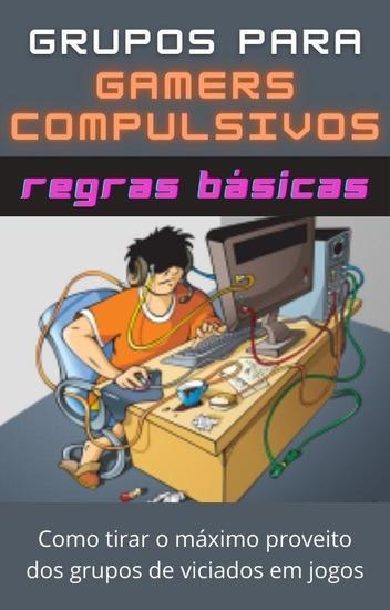 Grupos de gamers compulsivos - cover