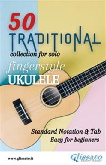 50 Traditional - collection for solo Ukulele (notation & tab) - Easy for Beginners - cover