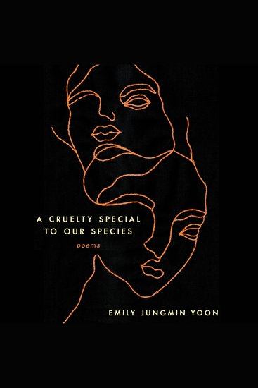 A Cruelty Special to Our Species - Poems - cover