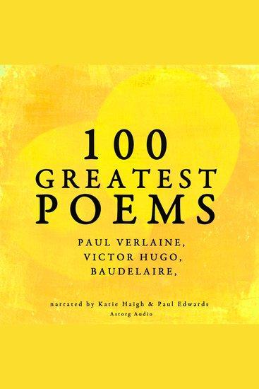 100 Greatest Poems - Paul Verlaine Victor Hugo Baudelaire - cover