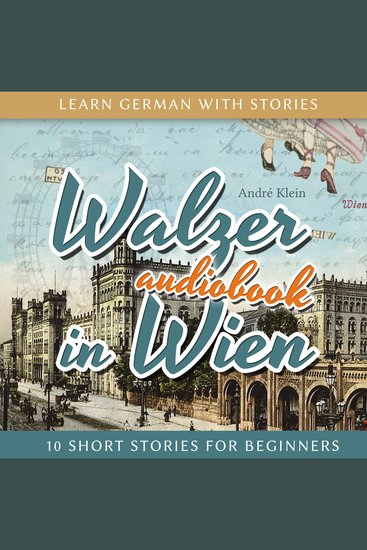 Learn German with Stories: Walzer in Wien - 10 Short Stories for Beginners - cover