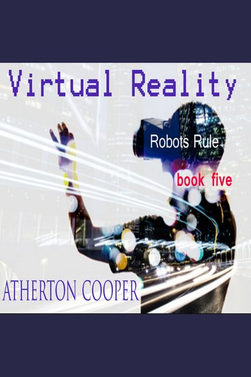 Virtual Reality - Robots Rule Book Five - cover