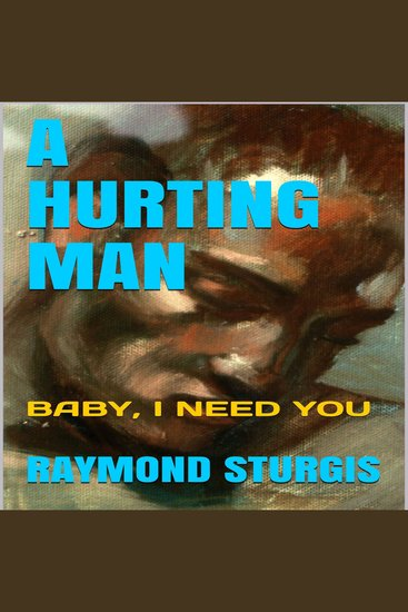 Hurting Man A: Baby I Need You - cover