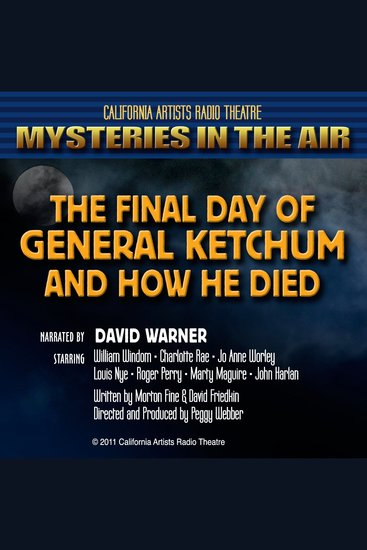 The Final Day of General Ketchum and How He Died - Mysteries in the Air - cover