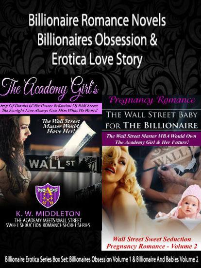 Billionaire Romance Novels: Billionaires Obsession & Erotica Love Story - Billionaire Erotica Series Box Set: Volume 1 & 2 - cover