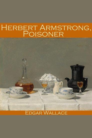 Herbert Armstrong Poisoner - cover