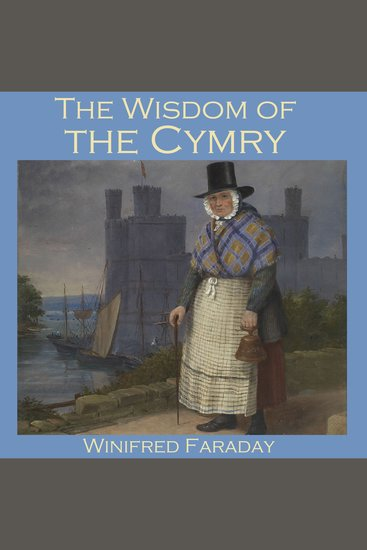 The Wisdom of the Cymry - Translated from the Welsh Triads - cover