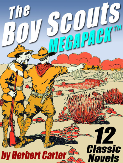 The Boy Scouts MEGAPACK ™ - 12 Complete Novels - cover