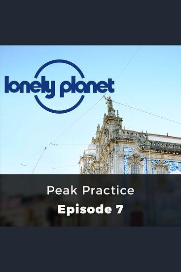 Lonely Planet: Peak Practice - Episode 7 - cover