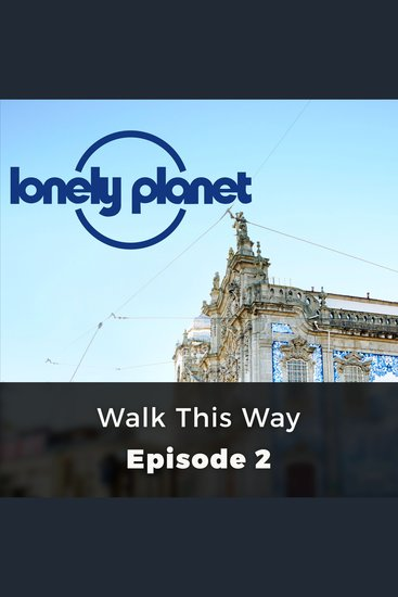 Lonely Planet: Walk this Way - Episode 2 - cover