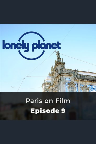 Lonely Planet: Paris on Film - Episode 9 - cover