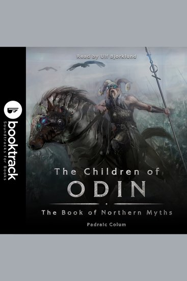 The Children of Odin - The Book of Northern Myths: Booktrack Edition - cover