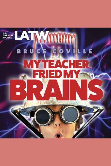 My Teacher Fried My Brains - Dramatized - cover