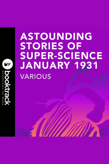 Astounding Stories of Super-Science January 1931 - Booktrack Edition - cover