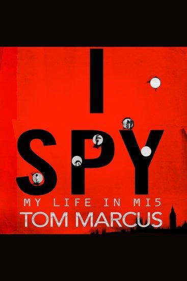 I Spy - My Life in MI5 - cover