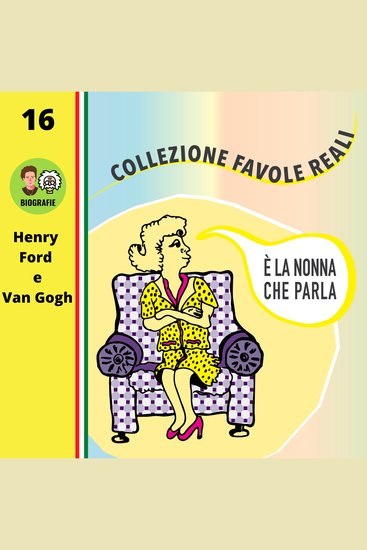 È LA NONNA CHE PARLA - Henry Ford e Van Gogh - cover