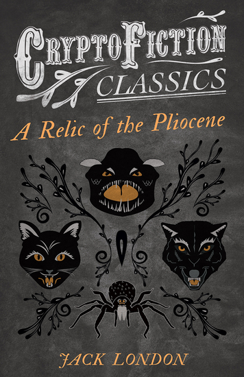 A Relic of the Pliocene (Cryptofiction Classics - Weird Tales of Strange Creatures) - cover