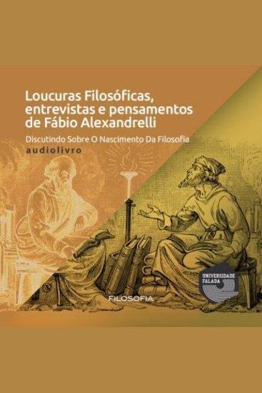 Loucuras Filosóficas Discutindo Sobre o Nascimento da Filosofia - cover
