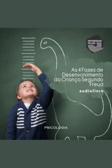 As 4 Fases de Desenvolvimento da Criança Segundo Freud - cover