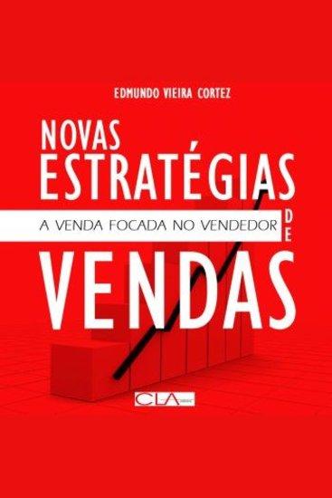 Novas Estratégias de Vendas - A Venda Focada no Vendedor - cover