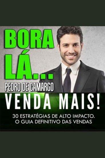 Bora Lá - Venda Mais - 30 estratégias de alto impacto O guia definitivo das vendas - cover