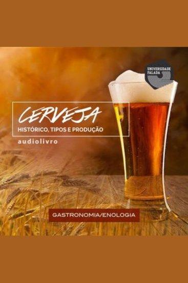 Cerveja - Histórico Tipos e Produção - cover