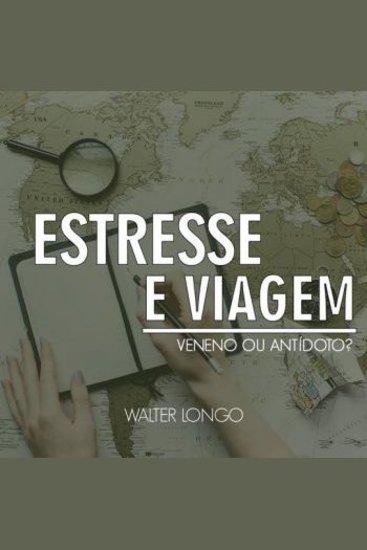 Estresse e Viagem - Veneno ou Antídoto? - cover
