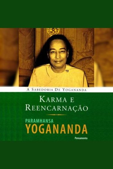 Karma e Reencarnação - A Sabedoria de Yogananda - cover