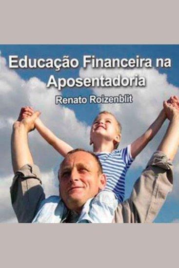 Educação Financeira na Época da Aposentadoria - cover