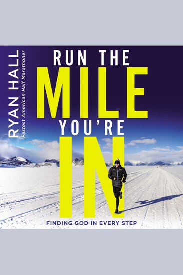 Run the Mile You're In - Finding God in Every Step - cover
