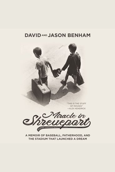 Miracle in Shreveport - A Memoir of Baseball Fatherhood and the Stadium that Launched a Dream - cover