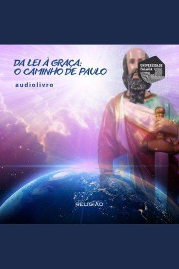 Da Lei À Graça: o Caminho de Paulo - cover