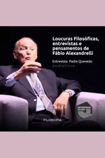 Loucuras Filosóficas Entrevista: Padre Quevedo - cover