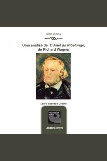 """Uma análise de """"O Anel de Nibelungo"""" de Richard Wagner - cover"""