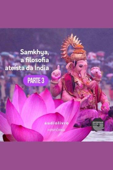 Parte 3 - Samkhya a Filosofia Ateísta Índia - cover