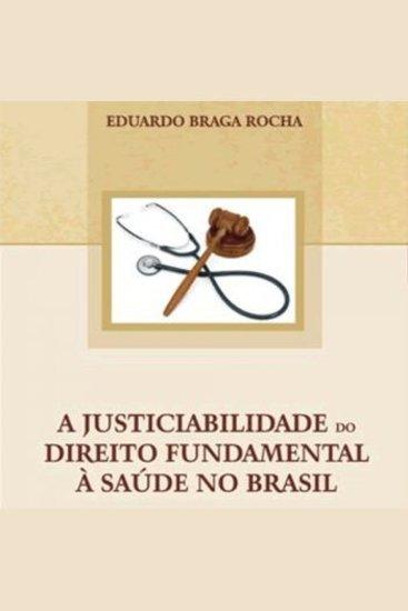 A Justiciabilidade do Direito Fundamental à Saúde no Brasil - cover