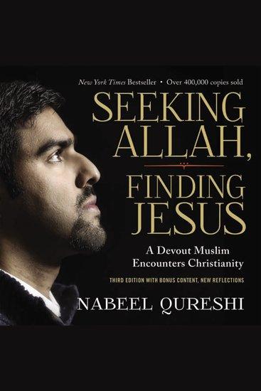 Seeking Allah Finding Jesus - A Devout Muslim Encounters Christianity - cover